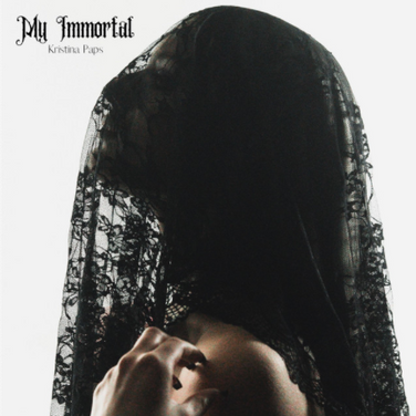 My Immortal by Kristina Paps