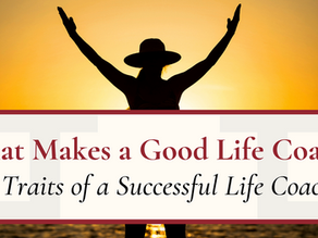 What Makes a Good Life Coach?   7 Traits of a Successful Life Coach