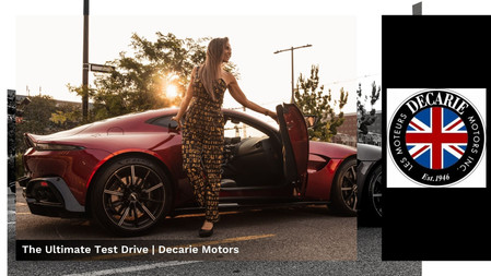 The Ultimate Test Drive | Decarie Motors