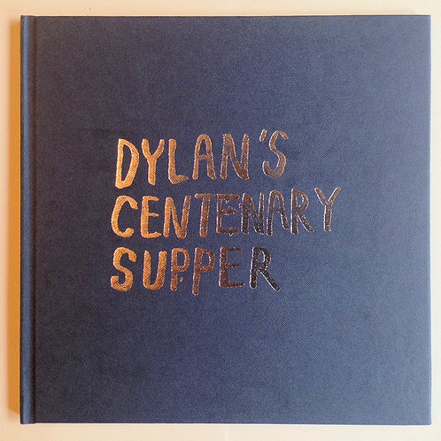 Dylan's Centenary Supper (Hardback Catalogue)