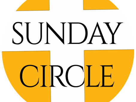 Join Us for Sunday Circle - Each Weekend