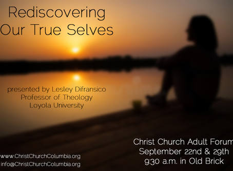 """Our September Adult Forum Series: """"REDISCOVERING OUR TRUE SELVES"""""""