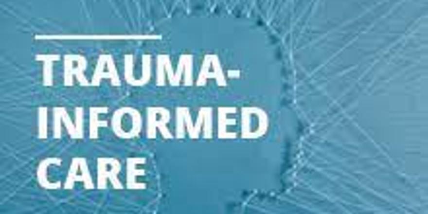 Continuing Education (2CEU's)Trauma Informed Care (12pm-2pm)