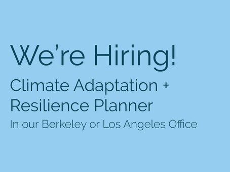 We're Hiring! Seeking a Climate Adaptation and Resilience Planner to join our team.