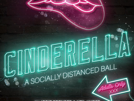 Cinderella - A Socially Distanced Ball by Neil Hurst and Jodie Prenger