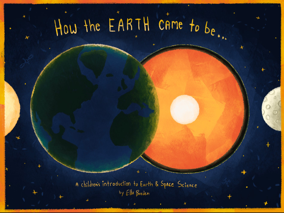 How the Earth Came to Be: A Childrens Introduction of Earth & Space Science