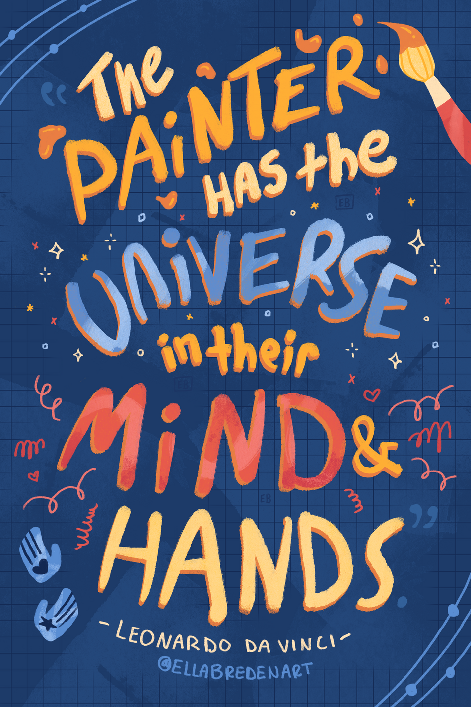 """""""The painter has the universe in their mind and hands."""" - Leonardo Da Vinci Lettering"""