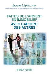 Faites de l'argent en immobilier avec l'argent des autres avec Jacques Lépine