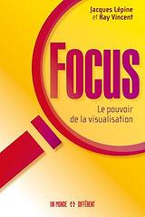 Focus par Jacques Lépine et Ray Vincent