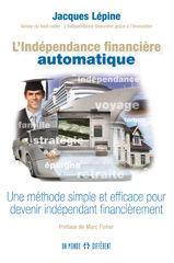 L'indépendance financière automatique avec Jacques Lépine