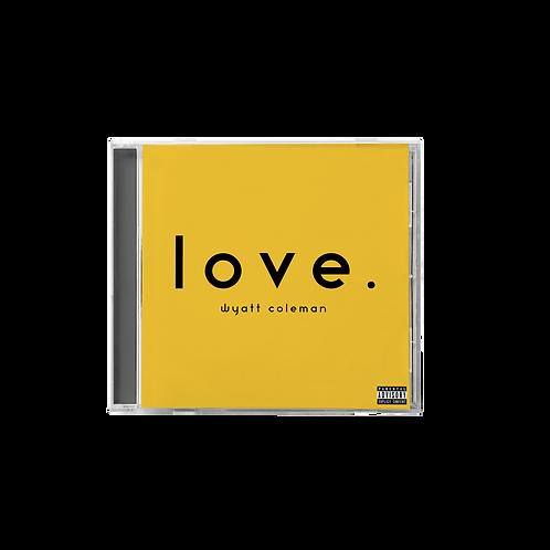Love. physical copy