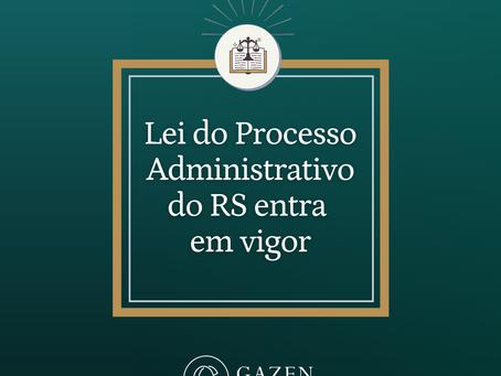 Lei do Processo Administrativo do RS entra em vigor