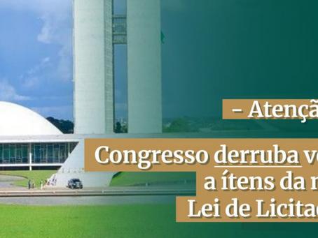 ATENÇÃO: CONGRESSO DERRUBA VETOS A ITENS DA NOVA LEI DE LICITAÇÕES