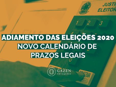 Adiamento das Eleições 2020 / Novo calendário de Prazos Legais