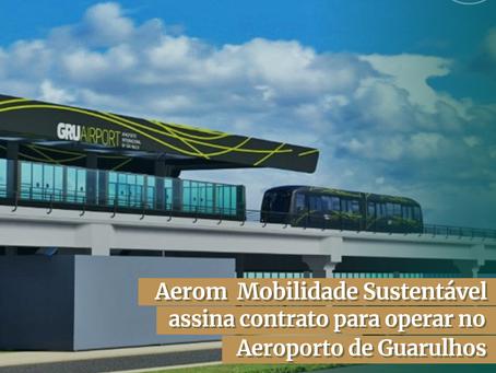 Aerom Mobilidade Sustentável assina contrato para operar no Aeroporto de Guarulhos