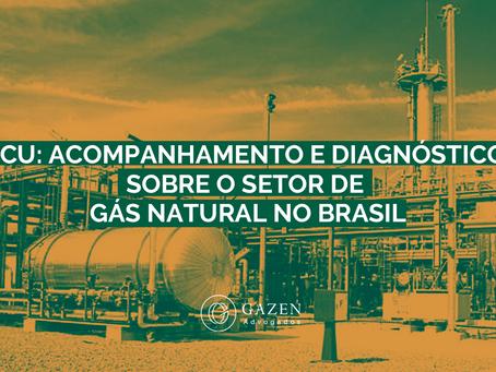TCU: Acompanhamento e diagnóstico sobre o setor de gás natural do Brasil