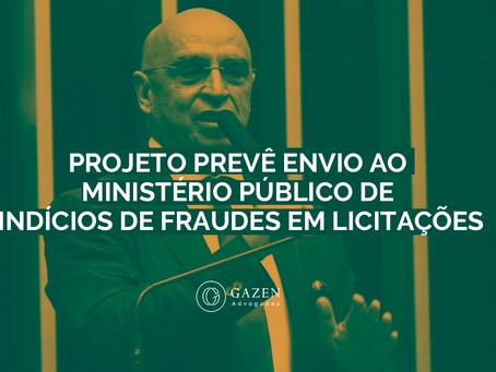 Projeto prevê envio ao Ministério Público de indícios de fraudes em licitações