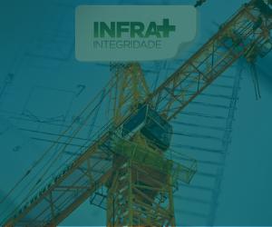 MINISTÉRIO DA INFRAESTRUTURA ABRE INSCRIÇÕES PARA A OBTENÇÃO DO SELO INFRA + INTEGRIDADE.