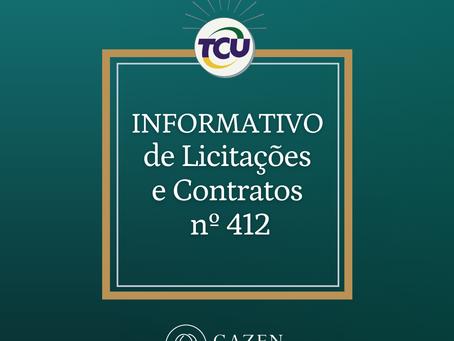 Informativo TCU de Licitações e Contratos nº412