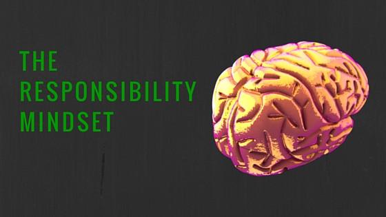 The Responsibility Mindset