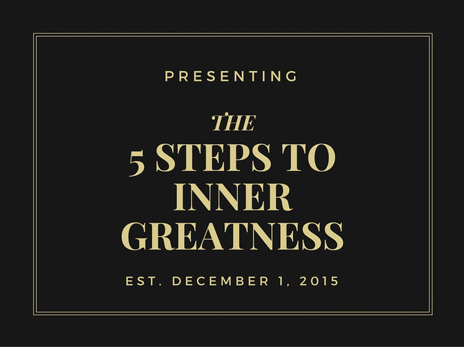5 Steps To Inner Greatness