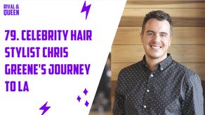 79. Celebrity Hair Stylist Chris Greene's Journey to L.A.