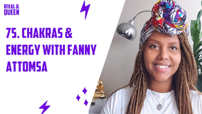 75. Chakras & Energy with Fantanesh Attomsa