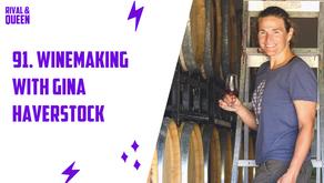 91. Winemaking with Gina Haverstock
