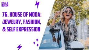 76. House of Moda: Jewelry, Fashion, & Self-Expression