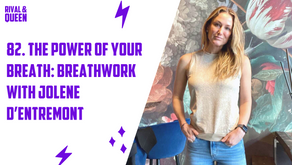 82. The Power of Your Breath: Breathwork with Jolene d'Entremont
