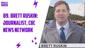 89. Brett Ruskin, Video Journalist with CBC News Network