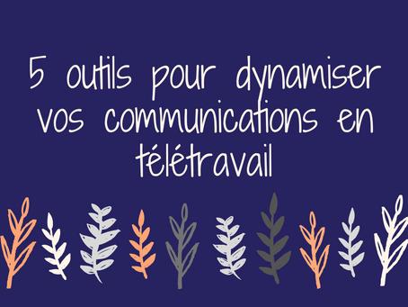 5 outils pour dynamiser vos communications internes en télétravail