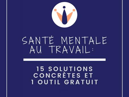 Santé mentale au travail : 15 solutions concrètes et un outil de communication gratuit