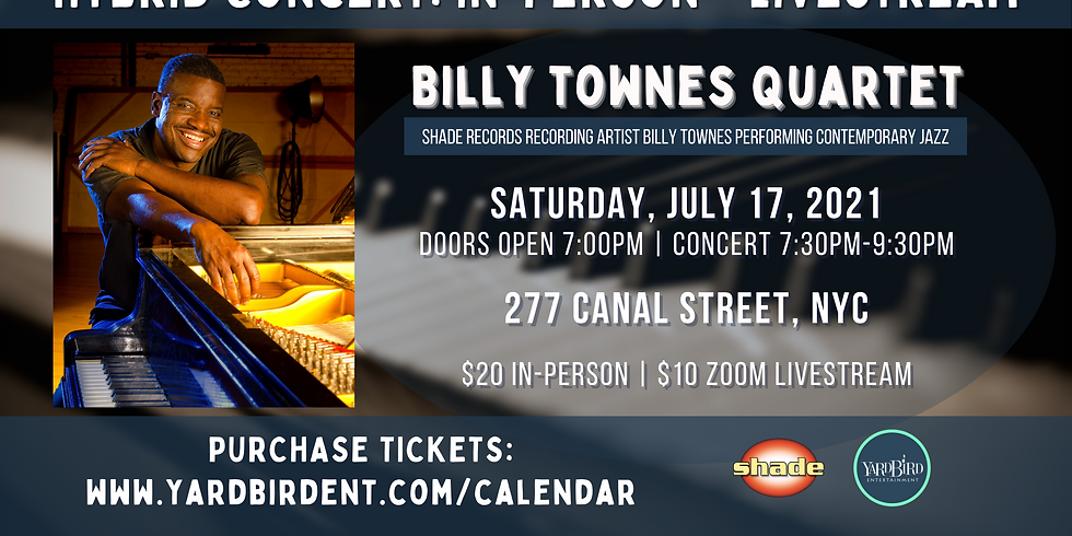 Billy Townes Quartet Live in NYC (Hybrid Concert)