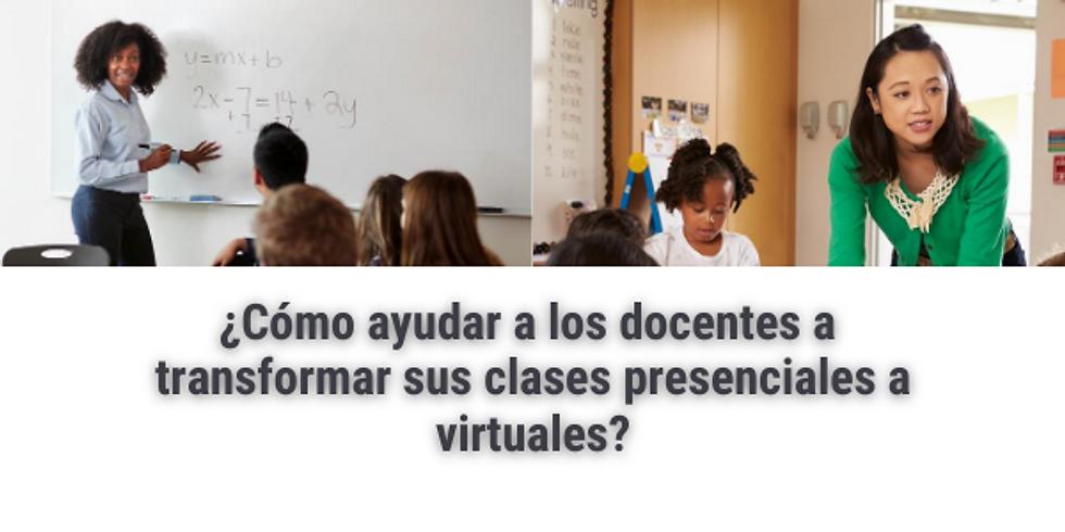 ¿Cómo ayudar a los docentes a transformar sus clases presenciales a virtuales?