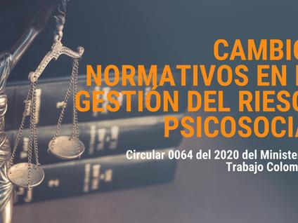 Cambios en la normatividad Colombiana en la Gestión del Riesgo Psicosocial: Circular 0064 de 2020