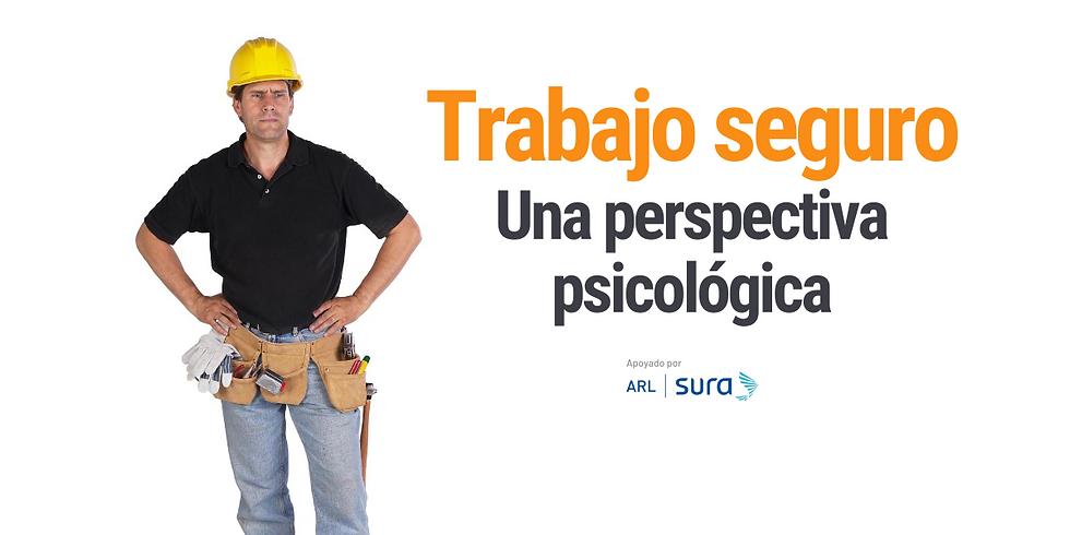 Trabajo seguro: Una perspectiva psicológica