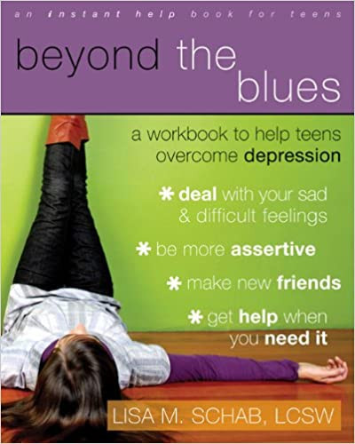 Beyond the Blues A Workbook to Help Teens
