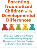 Parenting Traumatized Children with Developmental Disorders