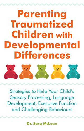 Parenting Traumatized Children with Developmental Disorders