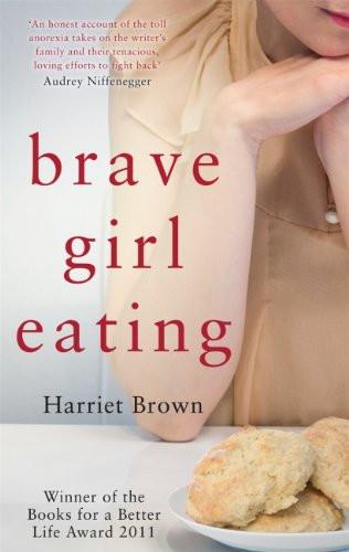 Brave Girl Eating by Harriet Brown.jpg