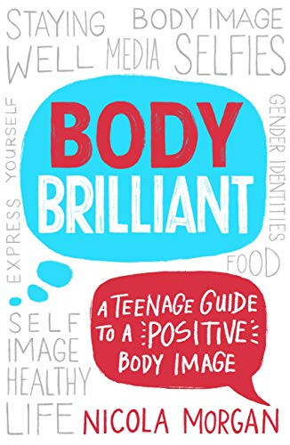 Body Brilliant A Teenage Guide to a Positive Body Image