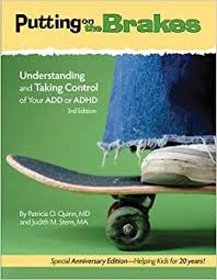 Putting on the Brakes: Understanding and Taking Control of Your ADD or ADHD