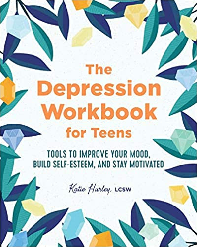 The Depression Workbook for Teens