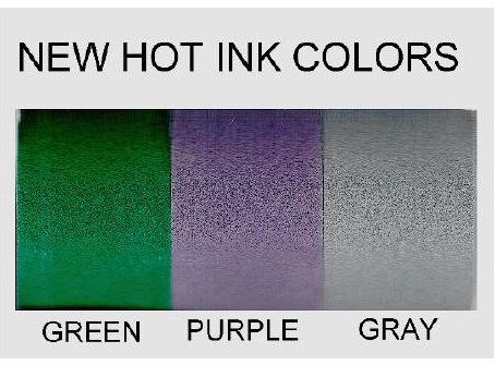 Introducing New HOT INK ROLL COLORS: PURPLE-GREEN-GRAY