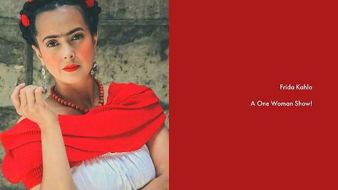 Frida Kahlo - a one woman show