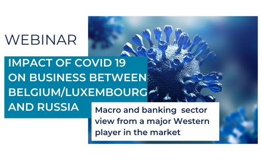 [VIDEO] BLRB webinar about The impact of COVID19 on business between Belgium/Lux and Russia
