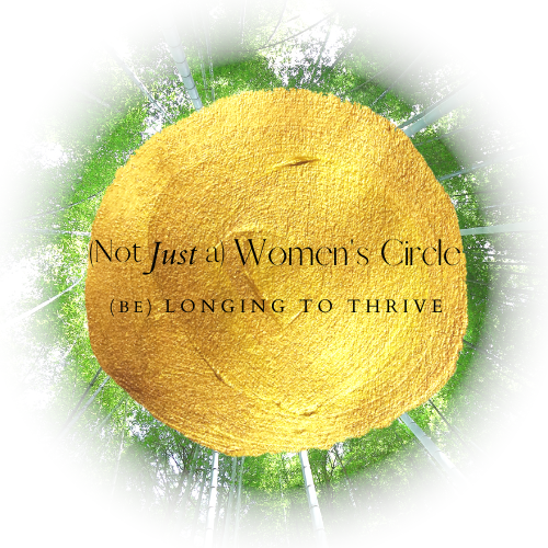 (not JUST a) Women's Circle