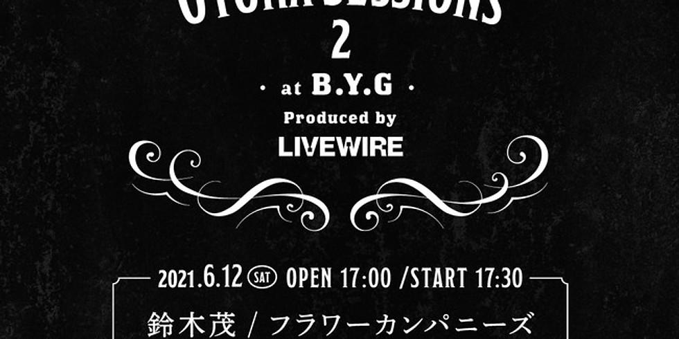 OTONA SESSIONS 2 at B.Y.G 鈴木茂 / フラワーカンパニーズ