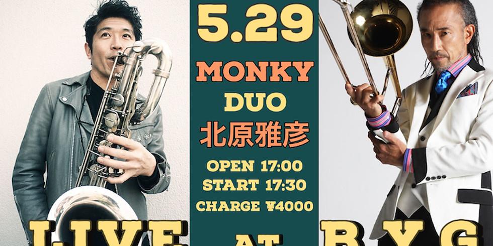 『 MONKY&北原雅彦 Super Duo』